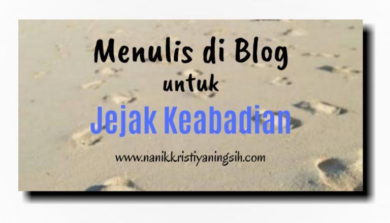 Menulis di Blog untuk jejak Keabadian