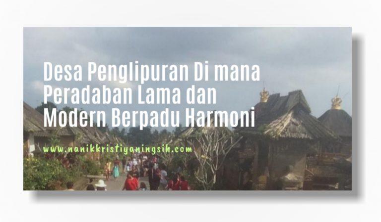 Peradaban Harmoni Desa Penglipuran