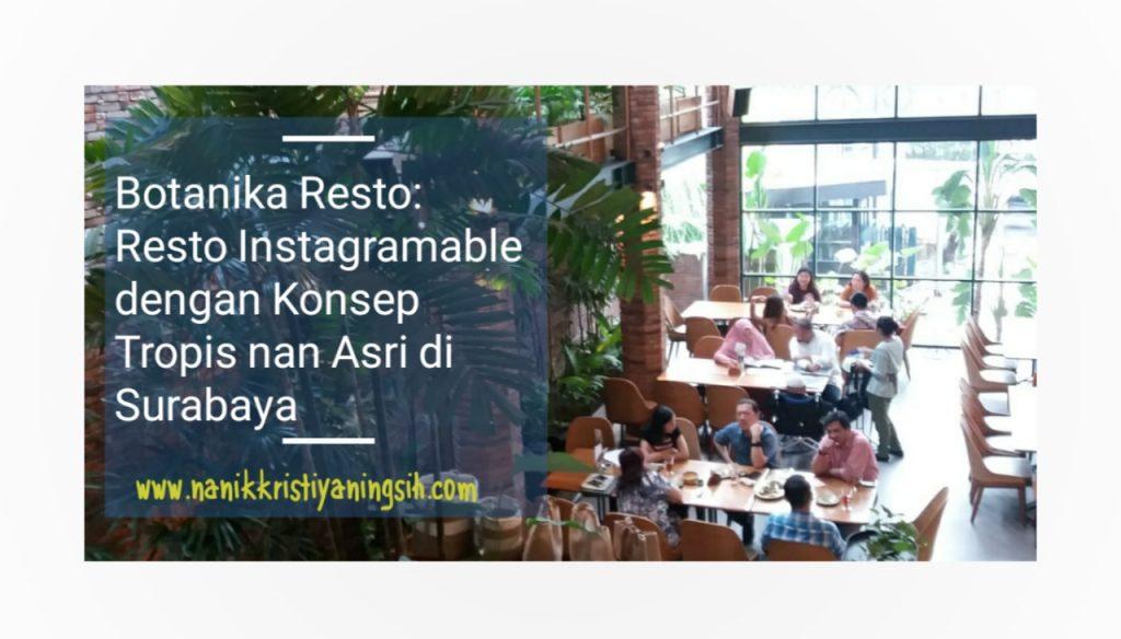 Botanika Resto, Resto Instagramable dengan Konsep Tropis nan Asri
