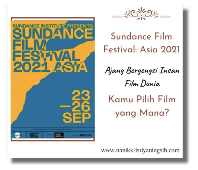 Sundance Film Festival: Asia 2021 Ajang Bergengsi Insan Film Dunia, Kamu Pilih Film yang Mana?